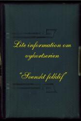 """Information om vykortsserien """"Svenskt folklif"""""""